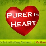 Gods part in purifying our hearts